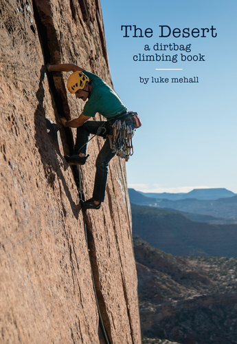 The Desert, a dirtbag climbing book by Luke Mehall
