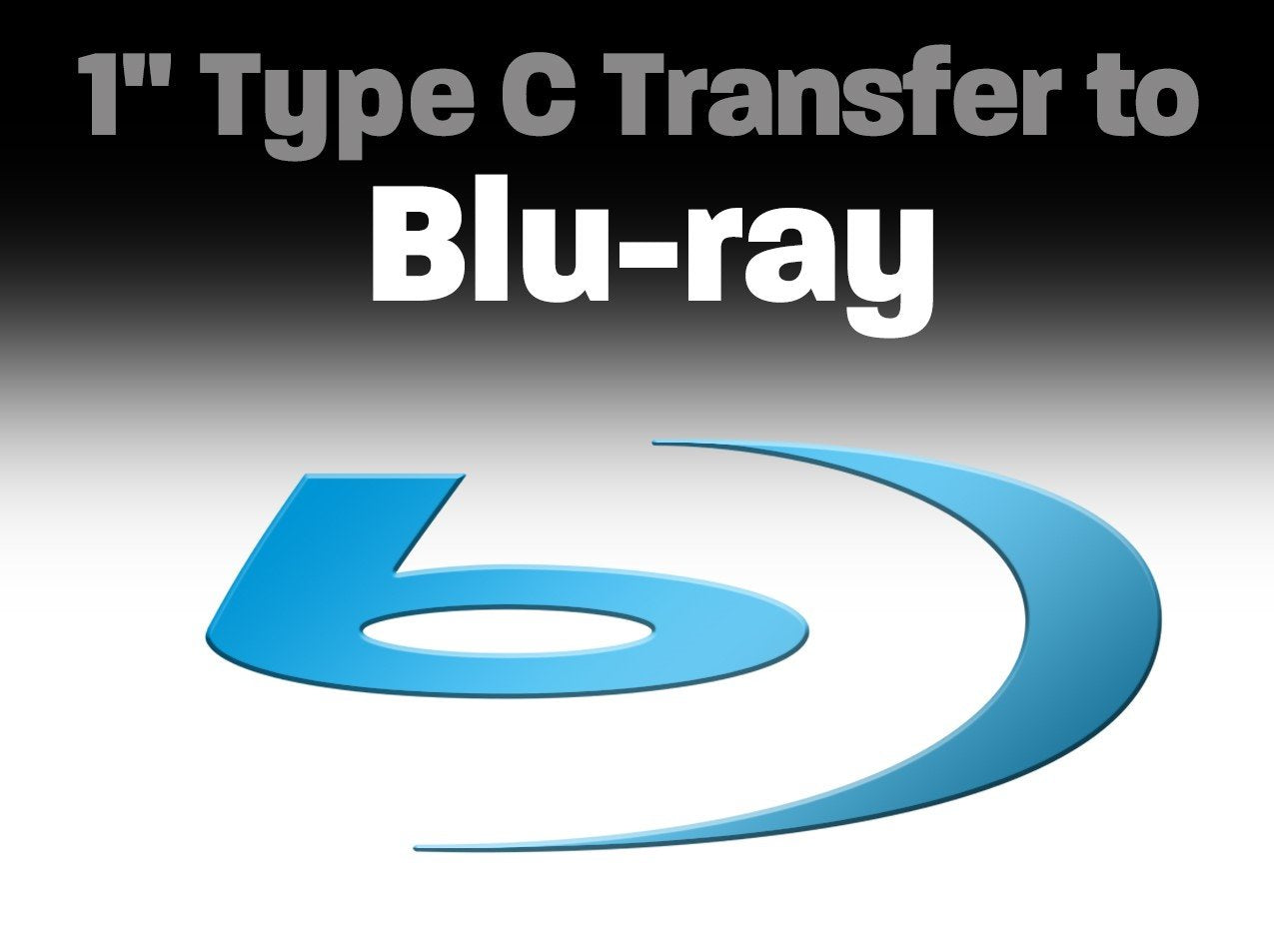 "1"" Type C Transfer to Blu-ray"
