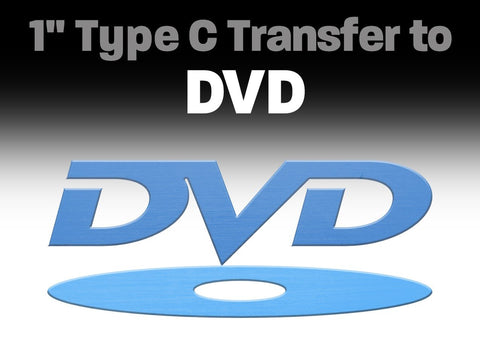 "1"" Type C Transfer to DVD"