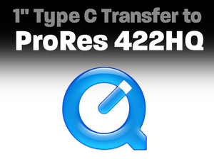 "1"" Type C Transfer to ProRes 422 HQ"