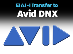 EIAJ-1 B&W or Color to AVID DNX