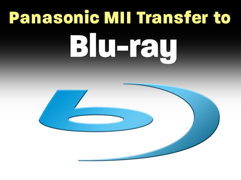 Panasonic MII to Blu-ray