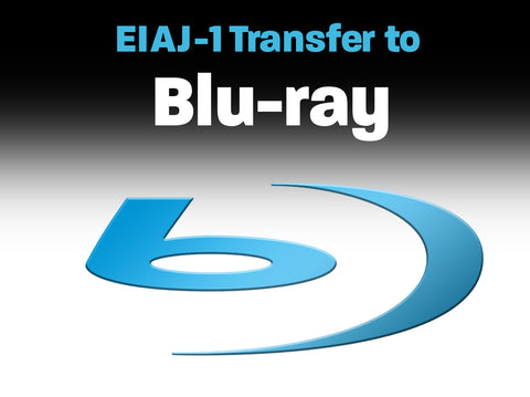EIAJ-1 B&W or Color to Blu-ray