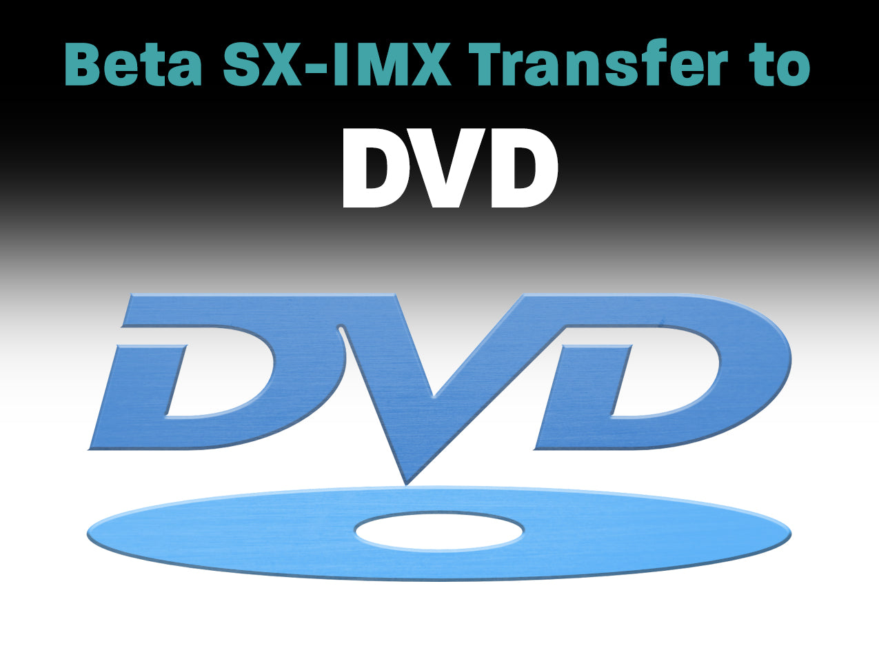 Betacam SX, IMX to DVD