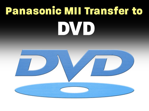 Panasonic MII to DVD