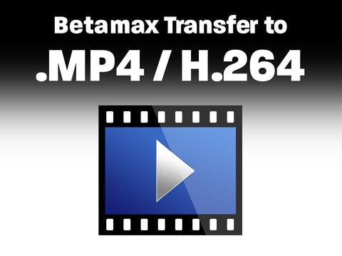 Betamax I, II, III to .MP4 / H.264