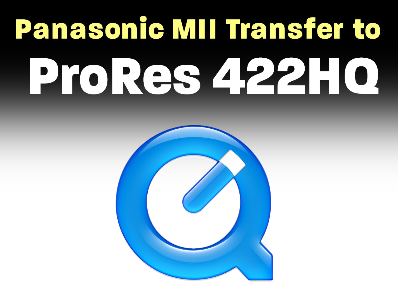 Panasonic MII to ProRes 422 HQ