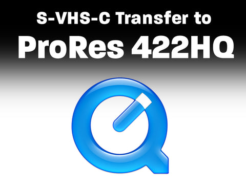 S-VHS, VHS, VHS-C to ProRes 422 HQ