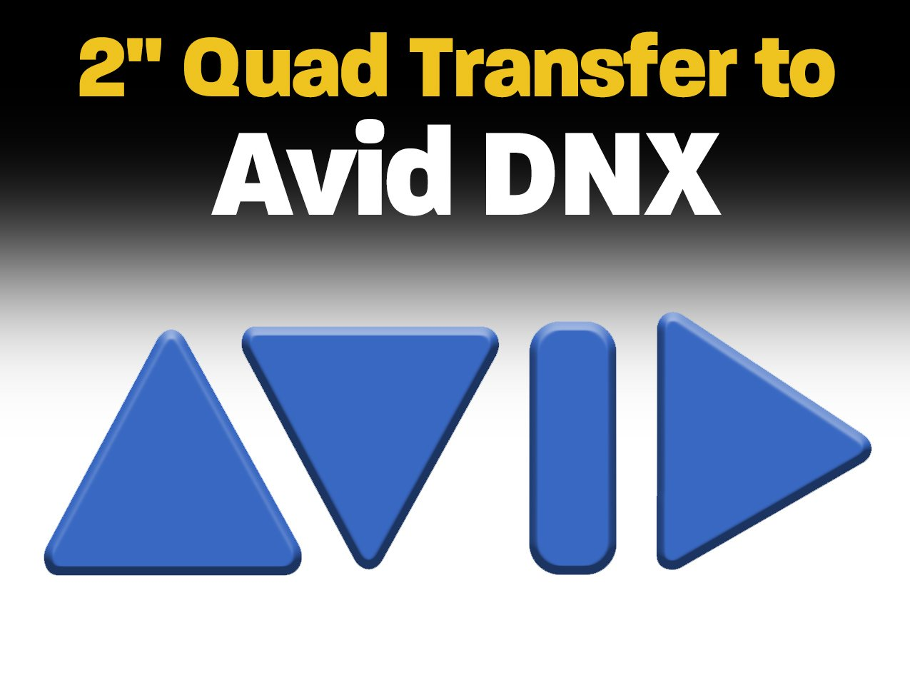 "2"" Quad Transfer to AVID DNX"