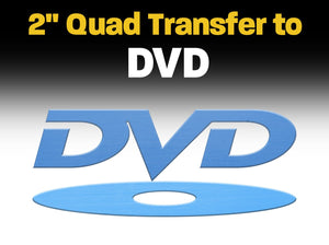 "2"" Quad Transfer to DVD"