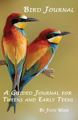Bird Journal: A Guided Journal for Tweens and Early Teens (by Jyoti Wind)