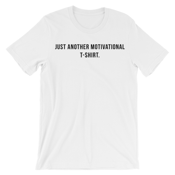 Just Another Motivational T-shirt