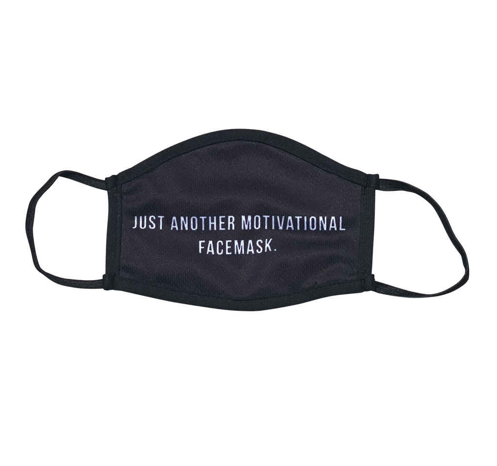 Just Another Motivational Facemask