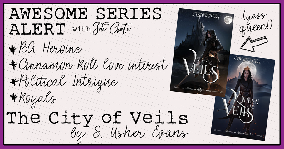 Awesome Series Alert: City of Veils by S. Usher Evans