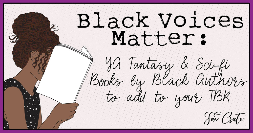Black Voices Matter: YA Fantasy & Scifi Books by Black Authors to add to your TBR