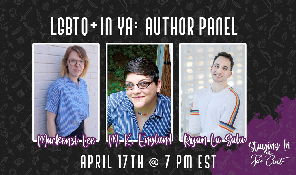 LGBTQ+ In YA Author Panel: Ryan La Sala, MK England, & Mackenzi Lee