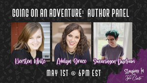 Going on an Adventure Author Panel: Kiersten White, Adalyn Grace, & Swearingen Durham