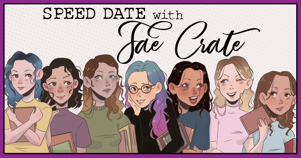 Speed Dating With Fae Crate