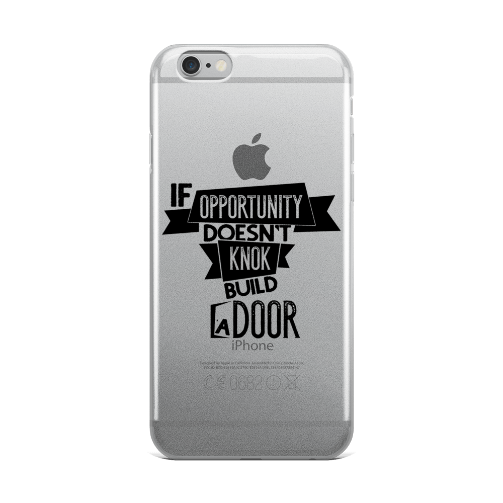 "iPhone Case ""If Opportunity doesnt knok build a door"" - hustleport"