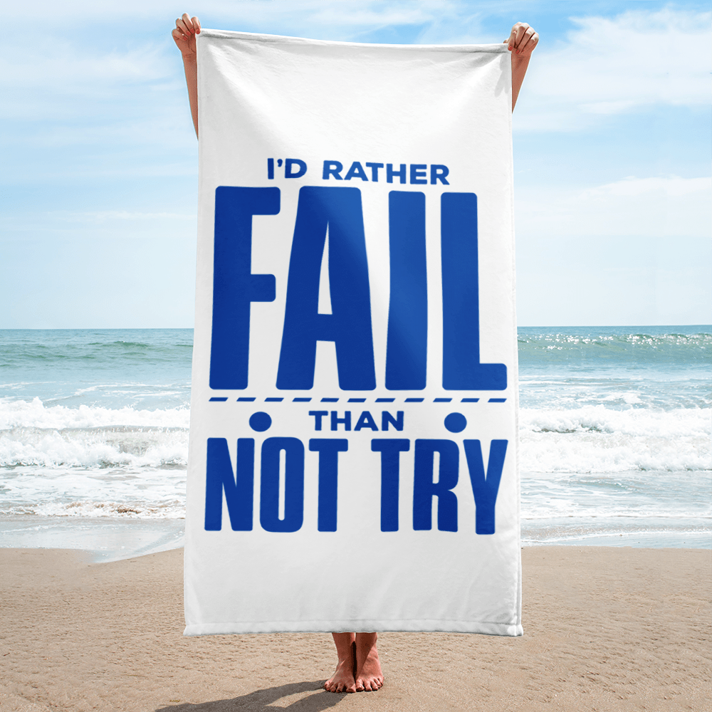 "Hustleport Towel ""I'D Rather Fail Than Not Try"" - hustleport"