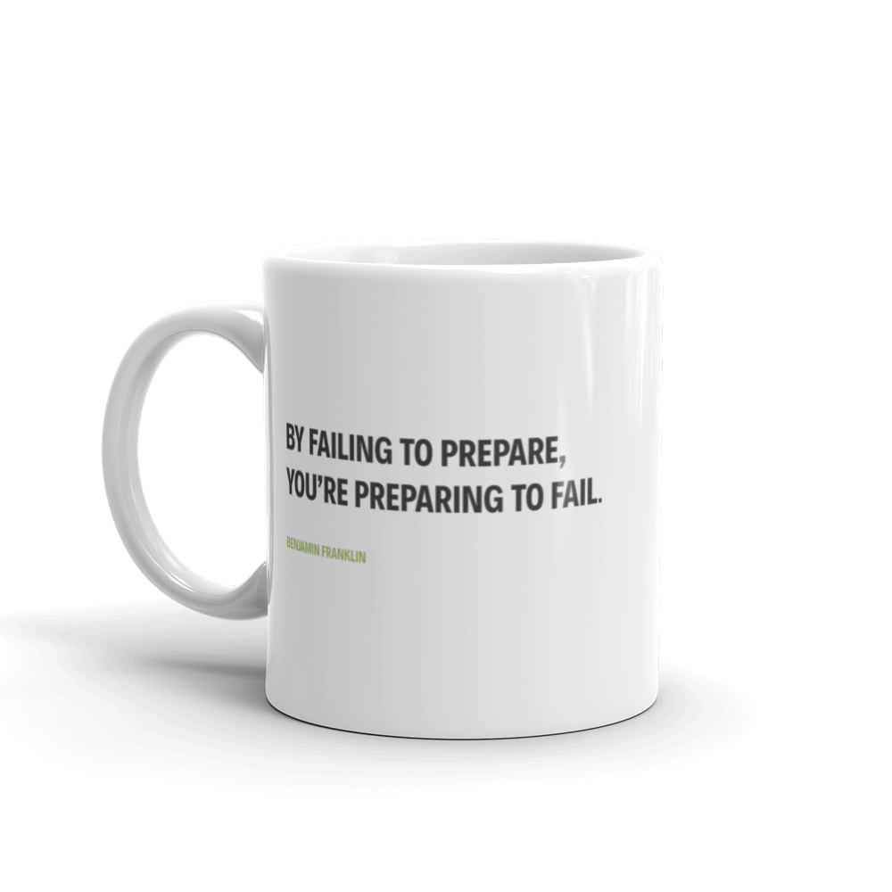 """By Failing To Prepare You're Preparing To Fail"" Motivational Mug - hustleport"