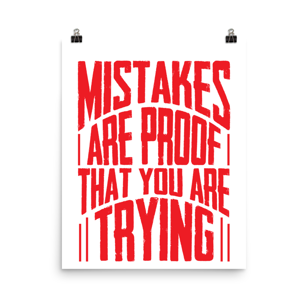 "Poster ""Mistakes are proof that you are trying"" - hustleport"