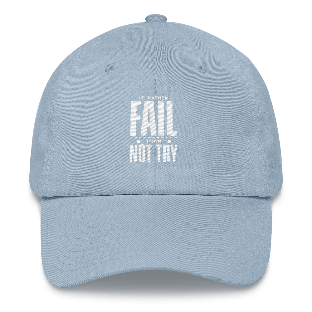 "Hustleport Dad hat ""I'D Rather Fail Than Not Try"" - hustleport"