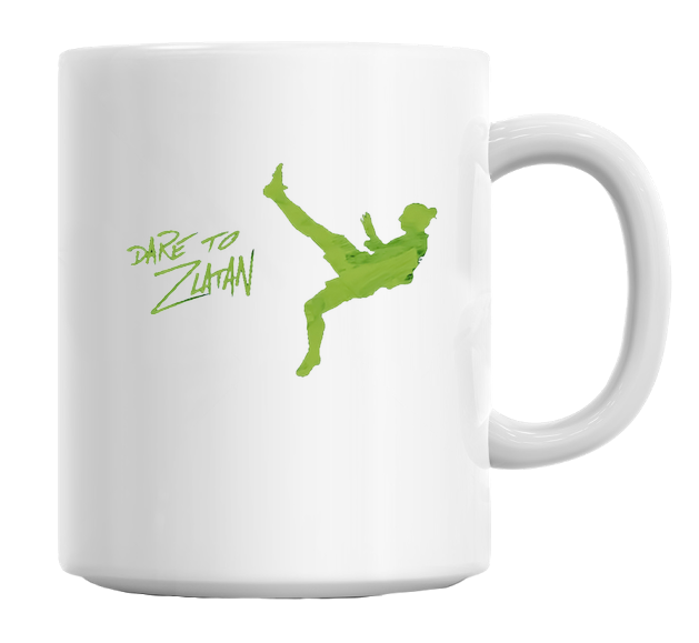 Dare To Zlatan Mug - hustleport