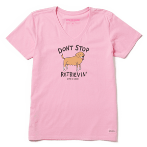 WOMEN'S DON'T STOP RETRIEVIN' CRUSHER VEE