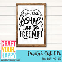Technology SVG Cut File - All You Need Is Love And Free Wifi - Crafts You Cut