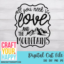 Vacation SVG Cut File - All You Need Is Love And The Mountains - Crafts You Cut