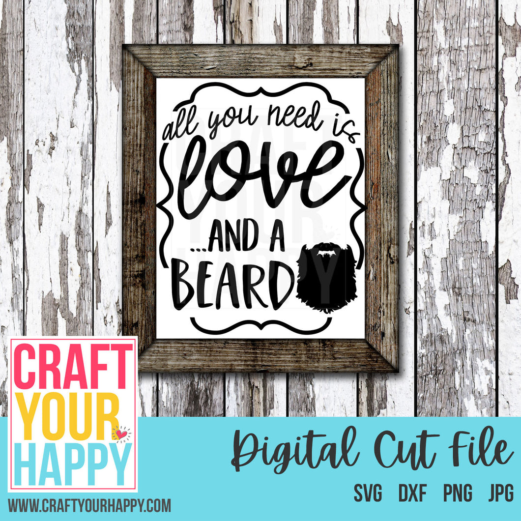 Man Cave SVG Cut File - All You Need Is Love And A Beard - Crafts You Cut