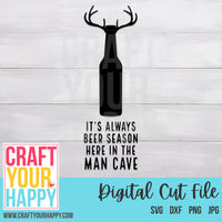 Man Cave SVG - It's Always Beer Season In The Man Cave - Crafts You Cut