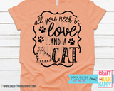 Cat SVG Cut File All You Need Is Love And A Cat - Crafts You Cut