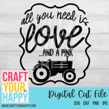 Farm SVG Cut File - All You Need Is Love And A Pink Tractor - Crafts You Cut