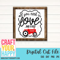 Farm SVG Cut File - All You Need Is Love And A Red Tractor - Crafts You Cut