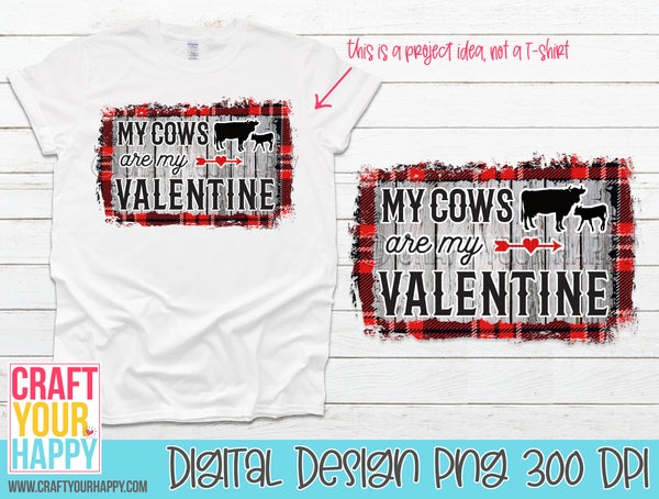 Sublimation PNG Printable - My Cows Are My Valentine