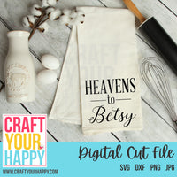 Folk Wisdom SVG Cut File - Heavens To Betsy - Crafts You Cut