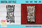 Home Is Where The Dog Runs To Greet You - A Dog SVG Cut File - Crafts You Cut