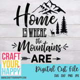 Mountains SVG Cut File - Home Is Where The Mountains Are - Crafts You Cut
