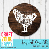 Home Is Where You Roost - A Chicken SVG Cut File - Crafts You Cut