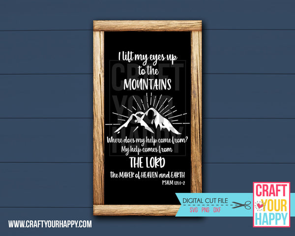 I Lift My Eyes Up To The Mountain. Where Does My Help Come From? - Christian Cut File - SVG, DXF, PNG - Crafts You Cut