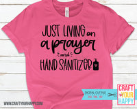 Just Living On A Prayer And Hand Sanitizer SVG Cut File - PNG, DXF, SVG - Crafts You Cut