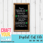 St. Patrick's Day SVG Cut File - May Your Troubles Be Less And Your Blessings Be More- Irish Proverb - Crafts You Cut