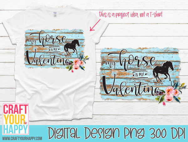 Sublimation PNG Printable - My Horse Is My Valentine