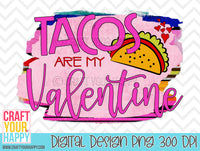 Sublimation PNG Printable - Tacos Are My Valentine