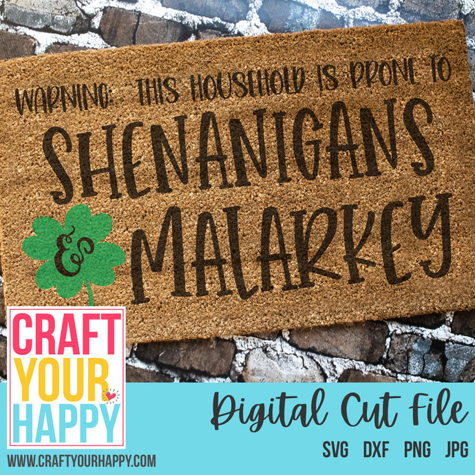 St. Patrick's Day SVG Cut File - Warning:  This Household Is Prone To Shenanigans & Malarkey - Crafts You Cut