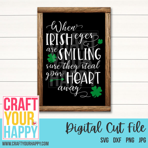 St. Patrick's Day SVG Cut File - When Irish Eyes Are Smiling - Crafts You Cut