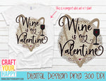 Sublimation PNG Printable - Wine Is My Valentine