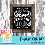 All You Need Is Love And A Doodle - A Dog/Pet SVG Cut File - Crafts You Cut